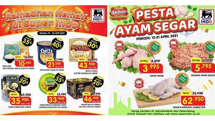 BANYAK Promo Superindo BERAKHIR HARI INI 21 April 2021: Daging Ayam Segar Murah, Diskon Biskuit 35%