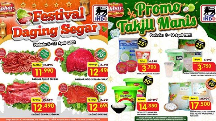 Promo Superindo Tinggal Hari Ini dan Besok 14-15 April 2021, Daging Harga Spesial, Takjil Diskon 30%