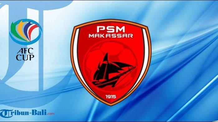 Jadwal PSM Makassar di Piala AFC 2020, Debut di Grup H Kontra Tim yang Dihajar Bali United