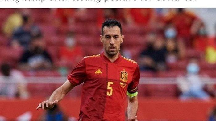 Positif COVID-19, Sergio Busquets Terpaksa Tinggalkan Kamp Latihan Spanyol