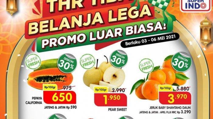TINGGAL HARI INI, Promo Superindo 6 Mei, Banyak Produk Turun Harga, Buah Diskon 30%, Sirup 9 Ribuan