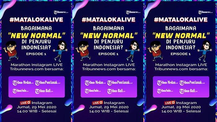 Tribunnews Gelar Marathon Instagram Live Bertajuk New Normal di Penjuru Indonesia Episode Pertama