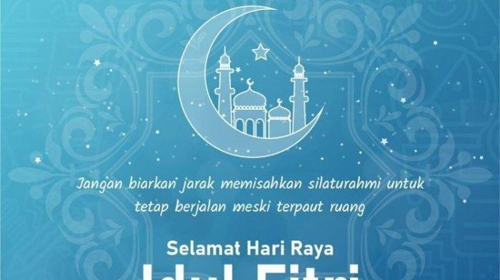 KUMPULAN Ucapan Idul Fitri 1442 H atau Lebaran 2021, Mohon Maaf Lahir dan Batin