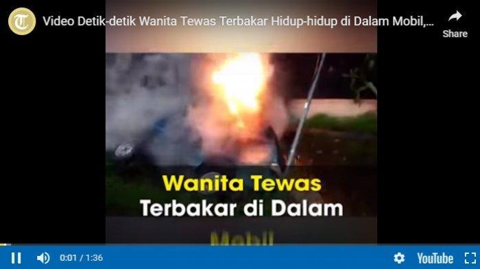 VIDEO: Detik-detik Wanita Terbakar Hidup-hidup di Dalam Mobil, Suami Sempat Selamatkan Diri