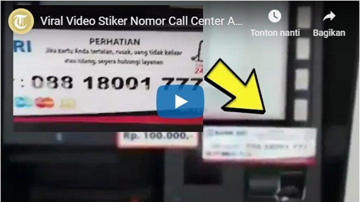 Nasabah Bri Jangan Sampai Tertipu Viral Video Stiker Nomor Call Center Ini Penjelasan Bri Tribun Bali