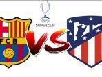 barcelona-vs-atletico-madrid-di-semifinal-piala-super-eropa-2020-ini-prediksinya.jpg