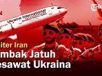 iran-mengakui-tembak-jatuh-pesawat-komersil-milik-ukraina-berpenumpang-ratusan-orang.jpg