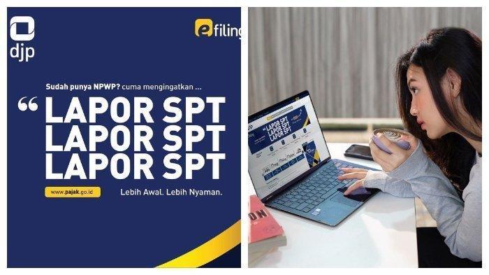 Pelaporan SPT Tahunan Dibuka hingga 30 April, Video Tutorial Cara Lapor via e-Filing dan e-Form