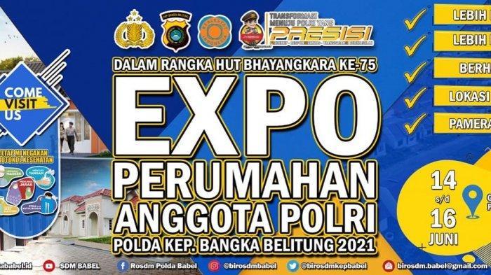 Polda Babel Gelar Expo Perumahan Anggota Polri, 14 Juni Hingga 16 Juni 2021
