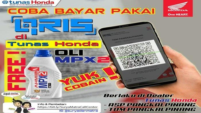 Service Motor di ASP Pangkalpinang dan Transaksi Via QRIS Honda Dapat Satu Botol Oli MPX 2 Gratis