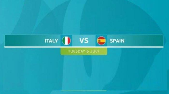 Italia Vs Spanyol Siapa yang Menang: Preview, Head to Head dan Prediksi Skor di Semifinal Euro 2021