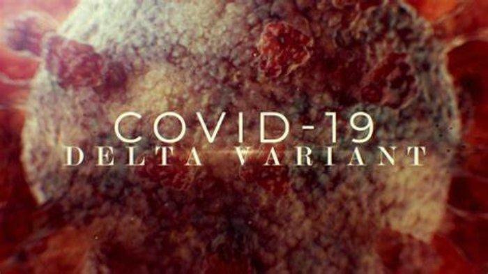 Fakta Varian Delta Covid-19, Dokumen Rahasia Amerika Bocor Singgung soal Masalah Serius