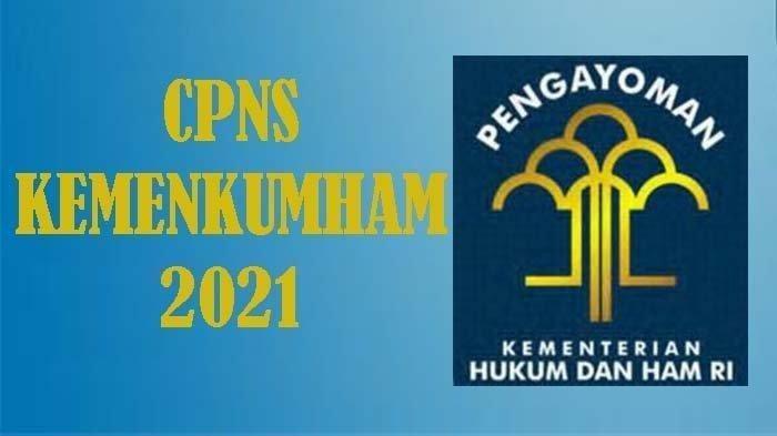 Kemenkum dan HAM Umumkan Hasil Seleksi Administrasi CPNS 2021
