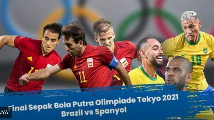 Inilah Sejarah Pertemuan Head to Head Brasil Vs Spanyol Jelang Final Bola Olimpade Tokyo 2021