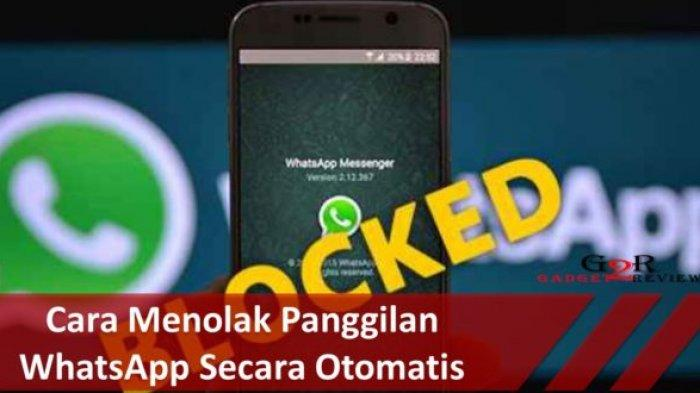 Terganggu Sering Ditelpon, Anda Bisa Blokir Kontak WhatsApp Diam-Diam Tanpa Diketahui Orang