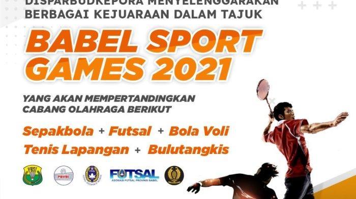 Pemprov Bangka Belitung Gelar Turnamen Babel Sport Games 2021, Ayo Saksikan dan Dukung Jagoanmu