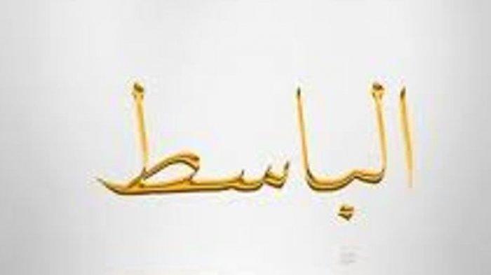Arti Al Basith Lengkap Pengertian Nama-nama Baik Allah Dalam 99 Asmaul Husna