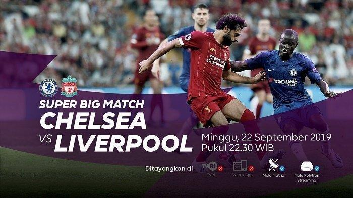 Siaran Langsung Liga Inggris Pekan Ini, Big Match Chelsea Vs Liverpool