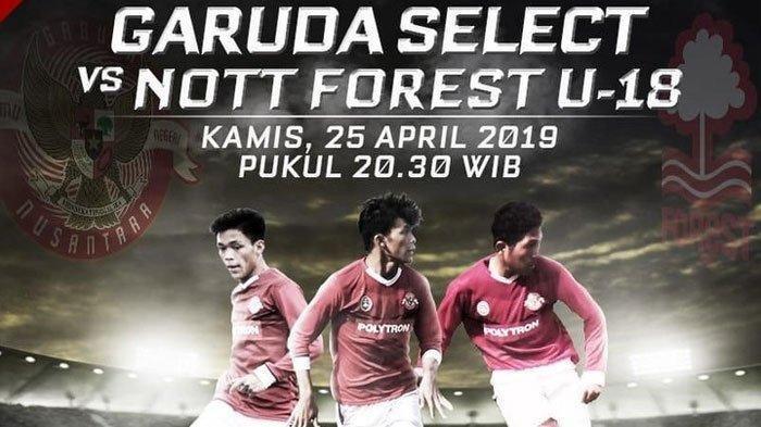 LIVE STREAMING Supersoccer TV Garuda Select vs Nottingham Forest U-18 Pukul 20.30 WIB