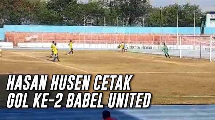Babel United FC 2-0 Cilegon United, Hasan Husain Tambah Gol di Babak Kedua