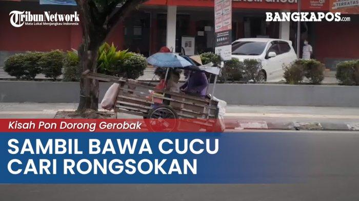 Kisah Pon Dorong Gerobak Sambil Bawa Cucu Cari Rongsokan (VIDEO)