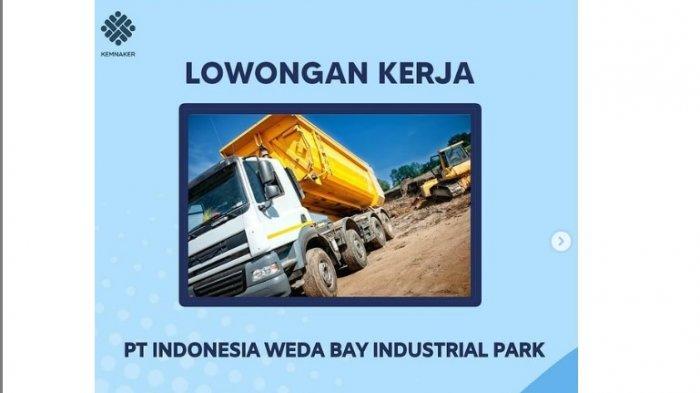 LOWONGAN KERJA - PT Indonesia Weda Bay Industrial Park Butuh 1.500 Pekerja Baru, Buruan Daftar!