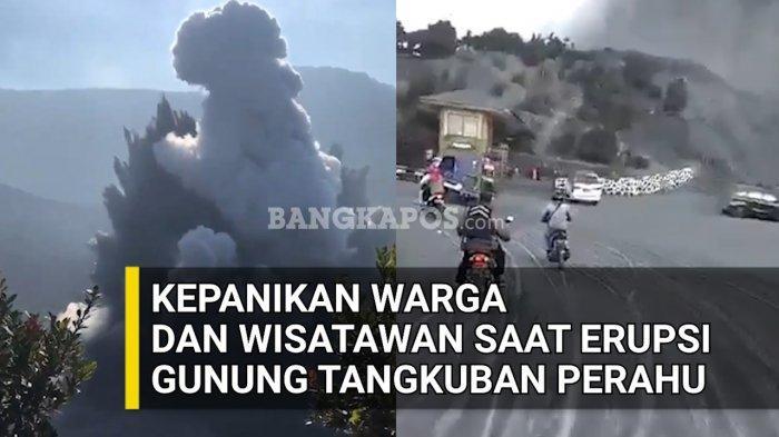 Video Kondisi Terkini Gunung Api Tangkuban Parahu dan Kepanikan Warga Saat Gunung Itu Erupsi