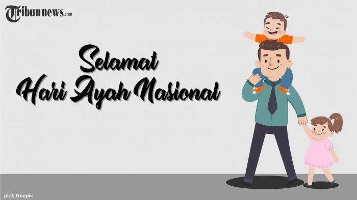 Selamat Hari Ayah Nasional 12 November, Bagikan di Whatsapp, Facebook, Twitter dan IG