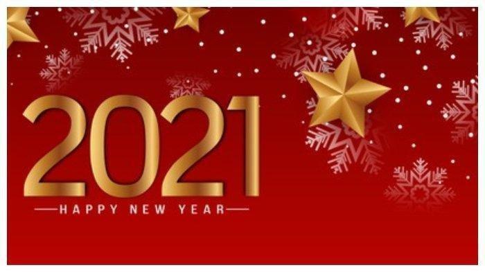30 Ucapan Lengkap Selamat Tahun Baru 2021 Bahasa Indonesia & Inggris, Cocok Dibagikan di FB, WA, IG
