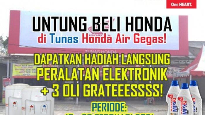Beli Motor di TDM Airgegas dan Pos Tikung Dapat Hadiah Langsung Elektronik dan Oli