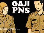 14022020_ilustrasi-gaji-pns.jpg
