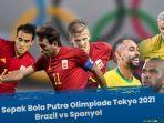 20210804-partai-final-brasil-vs-spanyol-di-cabor-sepak-bola-olimpiade-tokyo-2020.jpg