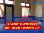 58-kamar-di-lpmp-babel-jadi-tempat-karantina-odp.jpg