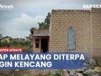atap-rumah-tertiup-angin-kencang-yulis-warga-kampung-menjelang-alami-kerugian-hingga-rp-10-juta.jpg