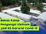 bekas-kamp-pengungsi-vietnam-pulau-galang-diubah-jadi-rs-darurat.jpg