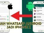 cara-merubah-tampilan-whatsapp-android-seperti-iphone-x.jpg