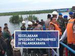 kecelakaan-speedboat-paspamres-di-palangkaraya.jpg