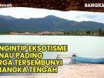 mengintip-eksotisme-danau-pading-surga-tersembunyi-di-bangka-tengah.jpg