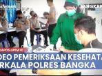 video-pemeriksaan-kesehatan-berkala-polres-bangka.jpg