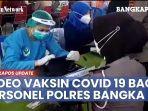 video-vaksin-covid-19-bagi-personel-polres-bangka.jpg