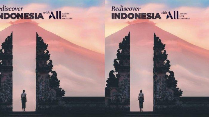 Accor Live Limitless Luncurkan Penawaran Rediscover Indonesia