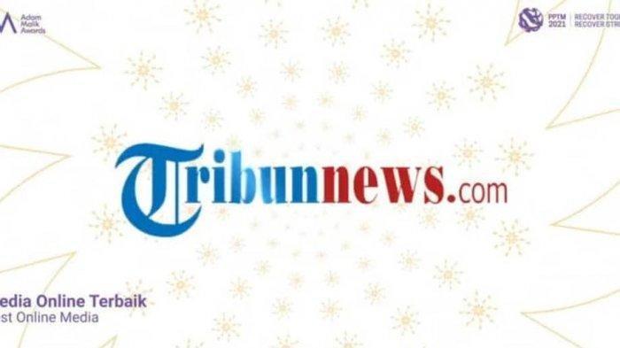 Awali Tahun 2021, Tribunnews.com Raih Penghargaan Adam Malik Awards Jadi Media Online Terbaik