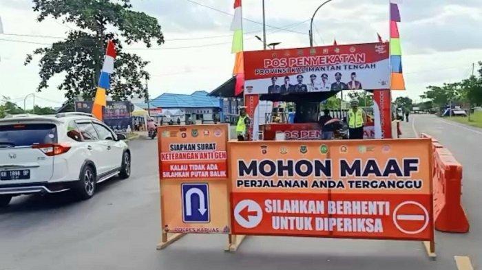 Pos Penyekatan Perbatasan Kalteng di Kapuas Diaktifkan,  Melintas Wajib Penuhi Persyaratan ini