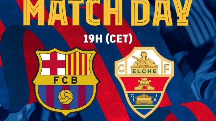 LINK Nonton Live Streaming Barcelona vs Elche Live di Barca TV Malam Ini, Miralem Pjanic Masuk Tim