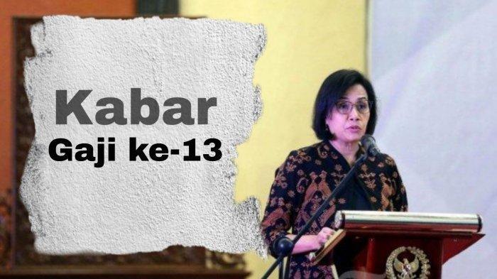 UPDATE Gaji ke-13, Sri Mulyani: Dicairkan Bulan Juni 2021, Segini Besarannya