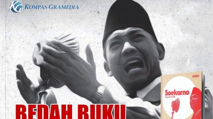 15 Kutipan (Quotes) Soekarno Cocok Ucapan Selamat Hari Kemerdekaan (HUT ke 73 RI) 17 Agustus 2018