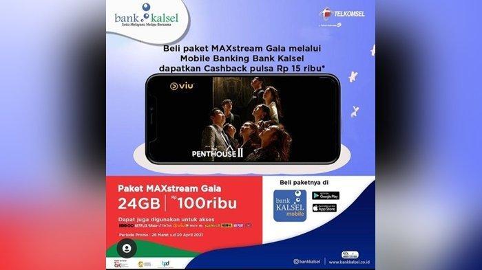 Beli MAXstream Gala di Mobile Banking Bank Kalsel dapat Cashback!