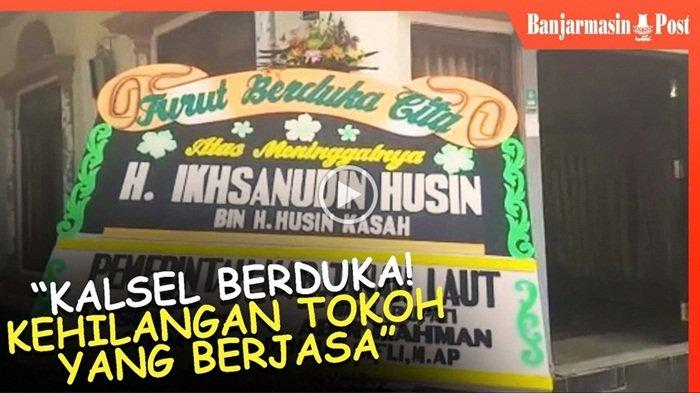 VIDEO: Innalilahi Mantan Wakil Bupati Tanahlaut, Ikhsanuddin Husin Meninggal Dunia, Jasanya Dikenang