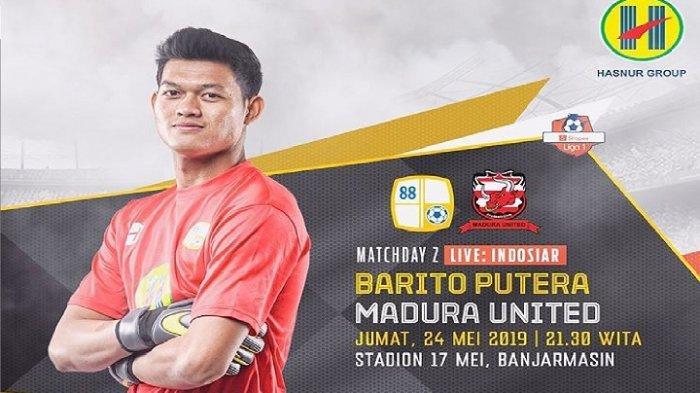 BERLANGSUNG! Siaran Langsung Indosiar Barito Putera vs Madura United Liga 1 2019, Cek Vidio.com