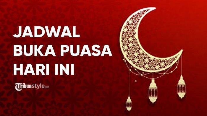 Jadwal Imsak dan Buka Puasa Jumat (31/5) Ramadhan Hari ke-26 di Wilayah Jakarta Semarang Surabaya